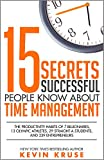 15 Secrets Successful People Know About Time Management: The Productivity Habits of 7 Billionaires, 13 Olympic Athletes, 29 Straight-A Students, and 239 Entrepreneurs (English Edition)