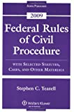 Federal Rules of Civil Procedure: With Selected Statutes, Cases, and Other Materials, 2009 Edition