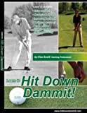 Hit Down Dammit! (The Key to Golf) (English Edition)