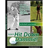 Hit Down Dammit! 4 DVD Golf Instruction Seriesby Hit Down Golf Instruction