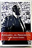 img - for Bernabeu, El Presidente (Spanish Edition) book / textbook / text book