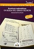 Aventuras Matemáticas. En Busca Del Código Secreto (Historias con Miga)