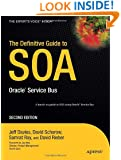 The Definitive Guide to SOA: Oracle Service Bus (Expert's Voice)