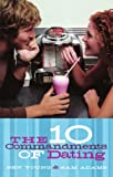 img - for The Ten Commandments of Dating: Student Edition book / textbook / text book