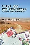 Thank God It's Wednesday: An American Family in Saudi Arabia