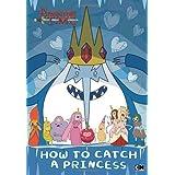 How to Catch a Princess (Adventure Time)