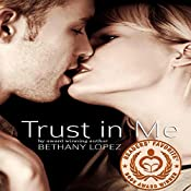 Trust in Me: Friends & Lovers Trilogy, Volume 3 | Bethany Lopez