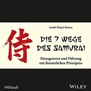 Die 7 Wege des Samurai Hörbuch