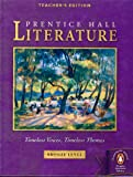 Prentice Hall Literature: Timeless Voices, Timeless Themes, Bronze Level, Teacher Edition