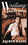 Writing Was Everything (Repr of 1995 Ed) (0674962389) by Kazin, Alfred