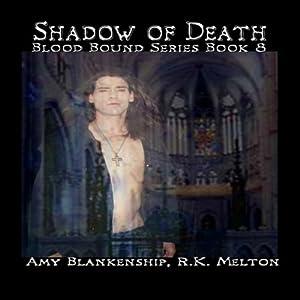 Shadow of Death: Blood Bound, Book 8 | [Amy Blankenship, R. K. Melton]