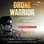 Drone Warrior: An Elite Soldier's Inside Account of the Hunt for America's Most Dangerous Enemies Hörbuch von Brett Velicovich, Christopher S. Stewart Gesprochen von: Brett Velicovich, Roger Wayne