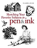 Sketching Your Favorite Subjects in Pen & Ink (1581804334) by Nice, Claudia
