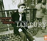 Ian Dury Reasons To Be Cheerful: The Best Of