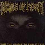 Cradle Of Filth From the Cradle to Enslave Ep: Parental Advisory