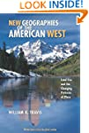 New Geographies of the American West:...