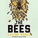 The Bees: A Novel (       UNABRIDGED) by Laline Paull Narrated by Orlagh Cassidy