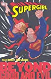 img - for Supergirl: Beyond Good and Evil book / textbook / text book