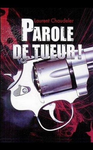 Couverture du livre Parole de tueur !