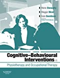 img - for Cognitive Behavioural Interventions in Physiotherapy and Occupational Therapy, 1e book / textbook / text book