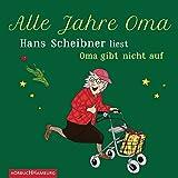 Hans Scheibner 'Alle Jahre Oma: Hans Scheibner liest ´Oma gibt nicht auf´: 1 CD'