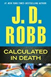 J. D. Robb Calculated in Death (Wheeler Hardcover)