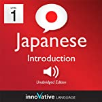 Learn Japanese - Level 1: Introduction to Japanese, Volume 1: Lessons 1-25: Introduction Japanese #1 |  Innovative Language Learning