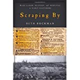 Scraping By: Wage Labor, Slavery, and Survival in Early Baltimore (Studies in Early American Economy and Society...