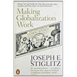 Making Globalization Work: The Next Steps to Global Justiceby Joseph Stiglitz