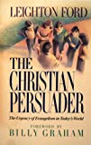 The Christian Persuader: The Urgency of Evangelism in Todays Wor ld
