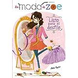 La moda de Zoe 1. Listo para el desfile (Libros Para Jóvenes - Libros De Consumo)