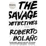 The Savage Detectives: A Novel ~ Roberto Bola�o