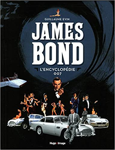 James Bond L'encyclopédie 007 de Guillaume Evin
