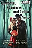 img - for Cowboys, Creatures, and Calico Volume 2 book / textbook / text book