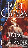 Loving the Highlander (0743453077) by Chapman, Janet
