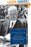 The Crusade Years, 1933–1955: Herbert Hoover's Lost Memoir of the New Deal Era and Its Aftermath (Hoover Institution Press Publication)