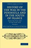 img - for History of the War in the Peninsula and in the South of France: From the Year 1807 to the Year 1814 (Cambridge Library Collection - Naval and Military History) (Volume 5) book / textbook / text book
