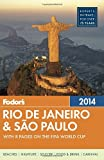 Fodors Rio de Janeiro & Sao Paulo 2014: with 8 Pages on the FIFA World Cup (Travel Guide)