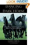 Dancing with Your Dark Horse: How Hor...