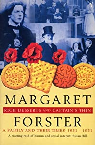 Rich Desserts and Captain's Thin: A Family and Their Times, 1831-1931, by Margaret Forster