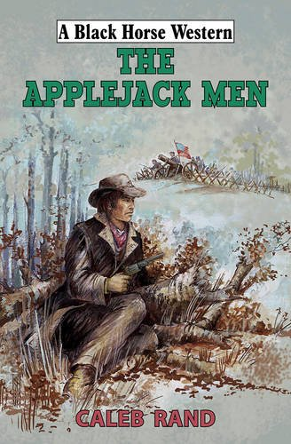 The Applejack Men (Black Horse Western)