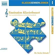 Faszination Klavierkonzert (KlassikKennenLernen 1) Hörbuch von Stefan Schaub Gesprochen von: Stefan Schaub