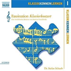 Faszination Klavierkonzert (KlassikKennenLernen 1) Hörbuch