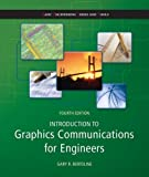 img - for Introduction to Graphics Communications for Engineers (B.E.S.T series) (Basic Engineering Series and Tools) 4th (fourth) Edition by Bertoline, Gary [2008] book / textbook / text book