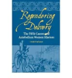 img - for [(Regendering Delivery: The Fifth Canon and Antebellum Women Rhetors)] [Author: Lindal Buchanan] published on (October, 2005) book / textbook / text book