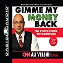 Gimme My Money Back: Your Guide to Beating the Financial Crisis Audiobook by Ali Velshi Narrated by Ali Velshi