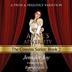 Anne's Adversity: A Pride & Prejudice Variation: The Cousins, Volume 2 | Jennifer Joy
