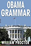 img - for OBAMA GRAMMAR: Using the President's Bloopers to Improve Your English book / textbook / text book