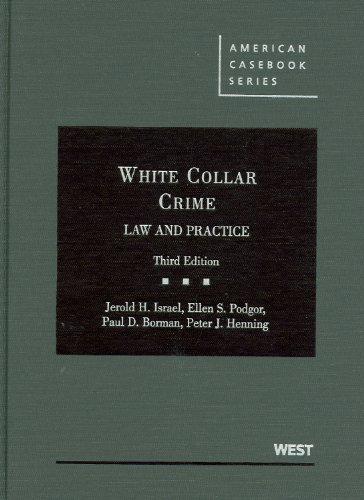 Israel, Podgor, Borman, and Henning's White Collar Crime:...