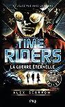 Time Riders, tome 4 : La guerre �ternelle par Scarrow